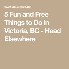 5 Fun and Free Things to Do in Victoria, BC - Head Elsewhere