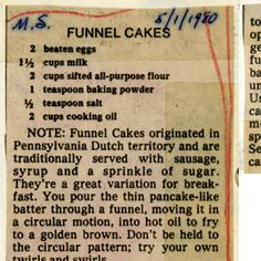 Funnel Cakes :: Historic Recipe--- tweaked.... 3c self-rising flour, 3 eggs, 3c milk, 1t cinnamon, 1tb vanilla extract, 2 cups oil to fry in. Makes 8-10 6 inch funnel cakes.