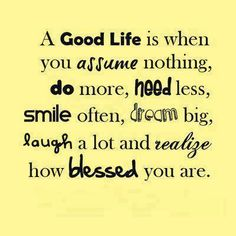 Your are more blessed than you realize.