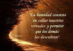 〽️ La humildad consiste en callar nuestras virtudes y permitir que los demás las descubran