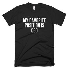 3b531deba25 Funny My Favorite Position Is CEO Short-Sleeve T-Shirt Gift For Her Shirt  Top Gift Shirt Women Position Meaning Shirt Funny Slogan Sarcasm T