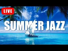 Summer Smooth Jazz • Relaxing Smooth Jazz for Enjoying Life and Being Happy - YouTube Smooth Jazz, Enjoying Life, Daily Affirmations, During The Summer, Survival, Cinema, World, Happy, Youtube