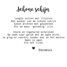 • Schone schijn • ©️ . #gedichtjesvanbrievenbusgeluk . ——— www.brievenbusgeluk.nl ——— . . . . . . #gedicht #gedichtje #versje #dichten… Quote Posters, Sign Quotes, Words Quotes, Sayings, Best Quotes, Love Quotes, Inspirational Quotes, Little Things Quotes, Dutch Quotes