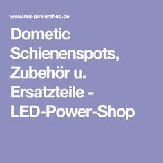 Dometic Schienenspots, Zubehör u. Ersatzteile - LED-Power-Shop