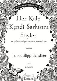 Her Kalp Kendi Şarkısını Söyler - Jan Philipp Sendker - LV'S Global Media Books To Read, My Books, Sigmund Freud, Book Suggestions, Red Queen, Love Book, Book Worms, Literature, Heart