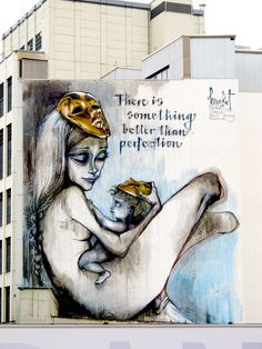 """""""There is something better than perfection."""" Herakut mural in Frankfurt, Germany, 2013."""