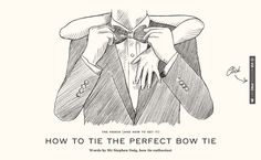 the cinderella project: because every girl deserves a happily ever after: How To: Tie the Perfect Bow Tie Dapper Day, Dapper Gentleman, Gentleman Style, Wedding Ties, Formal Wedding, Our Wedding, Gents Fashion, Diy Fashion, Black White Wedding Dress