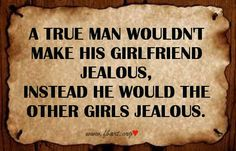 Ladies -- don't stop looking  until you find a true man! :-) Q