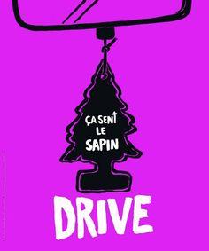 Campagne Canal + 2012 qui revisite les affiches de film  Drive: Ca sent le sapin.