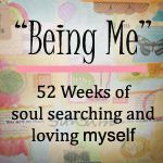 {Words of Me Project}: 52 Weeks Being Me