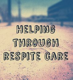 Another way to support families who #foster and #adopt: Respite care!