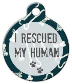 I Rescued My Human Pet ID Tag for Dogs and Cats - Dog Tag Art * Details can be found by clicking on the image.