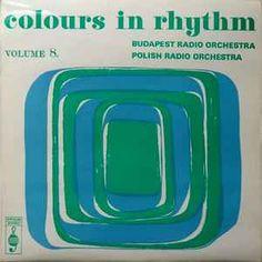 Budapest Radio Orchestra* / Polish Radio Orchestra* - Colours In Rhythm Volume 8…