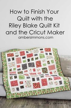 How to Finish Your Quilt with Riley Blake Quilt Kit and the Cricut Maker by piecing the blocks, quilting, and binding.  #CricutMade #MyCricutQuilt #RileyBlakeDesigns #ad