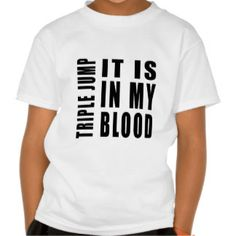Triple jump It Is In My Blood T Shirts