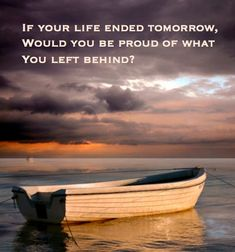 If your life ended tomorrow...