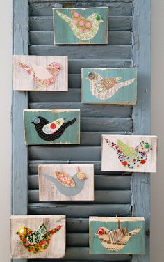 So cute! Fabric birds glued on painted old scraps of wood! Love it!  I would like to try this with butterflies or Dragonflies in different colors.  More purples and shiny.
