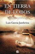 """Hoy os recomendamos: """"En tierra de lobos"""", de Luis García Jambrina, Premio Internacional de Novela Histórica Ciudad de Zaragoza. Una novela negra de calidad en la que el se revela la cara oculta de la sociedad española."""