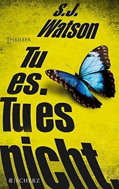 Tu es. Tu es nicht.: Thriller von S.J. Watson http://www.amazon.de/dp/3651000095/ref=cm_sw_r_pi_dp_s2Uywb189SN9V