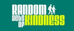 Random Acts of Kindness Week Starts February 9th