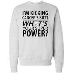 I'm Kicking Retinoblastoma Butt funny  Crewneck Sweatshirt featuring an awareness ribbon in place of the text to wear and display your triumph proudly $29.99 www.store.hopedreamsdesigns.com