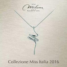 Miluna  Collezione Miss Italia 2016 Il GIoiello Il piacere di farsi tentare   #miluna #ilgioiello #missItalia
