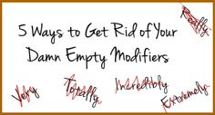 5 Ways to Get Rid of Your Damn Empty Modifiers