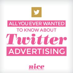 Twitter Advertising: Nice Branding's Latest Blog Post Tells You What You Need to Know