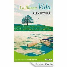 La Buena vida / Álex Rovira Celma