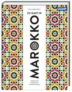 Zu Gast in Marokko. Eine kulinarische Reise mit Rezepten.