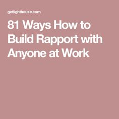 81 Ways How to Build Rapport with Anyone at Work