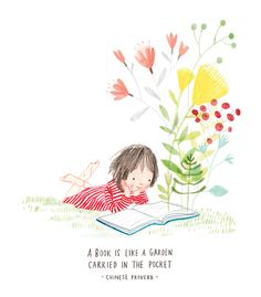 Rachel Stubbs Illustration: A book is like a garden carried in the pocket (Chinese Proverb) I Love Books, Books To Read, My Books, Reading Art, Reading Fluency, Reading Quotes Kids, Girl Reading Book, Happy Reading, Book Nooks