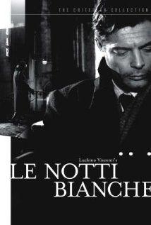 Le notti bianche (1957)  Italia, Drammatico, durata 94' di Luchino Visconti