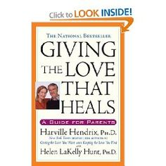 Giving The Love That Heals, a book by Harville PhD Hendrix Used Books, Books To Read, Love Book, This Book, New Parent Advice, Attachment Parenting, Parenting Books, Parenting Ideas, New Parents