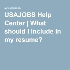 usajobs help center what should i include in my resume