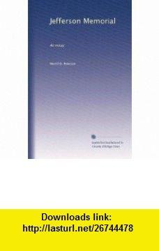 Jefferson Memorial An essay Merrill D. Peterson ,   ,  , ASIN: B003AYF31E , tutorials , pdf , ebook , torrent , downloads , rapidshare , filesonic , hotfile , megaupload , fileserve