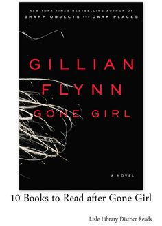 What to read if you liked Gone Girl. Just finished this one! REALLY keeps ya going!