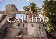 Tallinn - Streifzug durch die Altstadt - CALVENDO