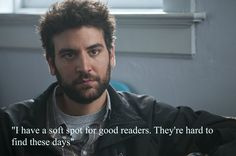 """""""I have a soft spot for good readers. They're hard to find these days."""" (Liberal Arts)"""