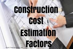 The factors affecting the construction cost estimation iscategorized into two own simplicity. It is themost important aspect of constructional project.