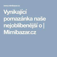Vynikající pomazánka naše nejoblíbenější o | Mimibazar.cz