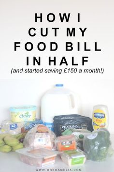 Here's how I cut my food bill in half and started saving £150 a month and how you can too!