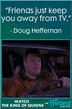 Sometimes we all feel like this Doug Heffernan quote from The King of Queens