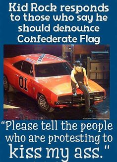 Ride on Kid Rock!!! I'll ride with u anyway in that car. Not bc of some flag but bc I love that car!!!!