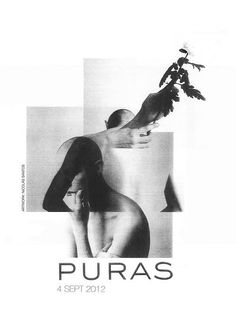 Inspirational | graphic design | collage | black & white photography | Puras | Nicolas Santos @monstylepin