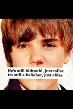 I couldn't be more proud of him. I go back remembering in 2008 and seeing his videos and being an instant fan and now look where he is.Went from singing on the streets of Stratford Ontario Canada to the biggest popstar ever. U call him justin bieber I call him Kidrauhl. Idc what all the haters say I will support him thru everything I am a belieber since the beginning til the end. Never say Never and Believe(: