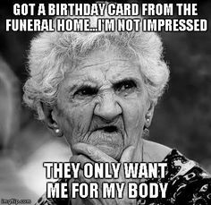 Funny Happy Birthday Memes - Happy Birthday Funny - Funny Birthday meme - - Funniest Happy Birthday Meme Old Lady The post Funny Happy Birthday Memes appeared first on Gag Dad. Funny Happy Birthday Meme, Happy Birthday Wishes, Birthday Greetings, Humor Birthday, Happy Birthday Special Lady, Funny Happy Birthdays, Birthday Blessings, Funniest Birthday Wishes, Mens Birthday Quotes