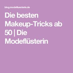Die besten Makeup-Tricks ab 50 | Die Modeflüsterin