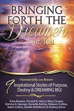 Bringing Forth the Dreamer in You by Kishma A. George http://www.amazon.com/dp/0991520254/ref=cm_sw_r_pi_dp_5udHvb0HR7CH4