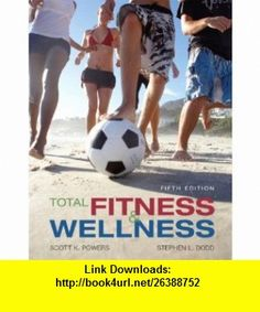 Total Fitness and Wellness (5th Edition) (9780321522870) Scott K. Powers, Stephen L. Dodd , ISBN-10: 0321522877  , ISBN-13: 978-0321522870 ,  , tutorials , pdf , ebook , torrent , downloads , rapidshare , filesonic , hotfile , megaupload , fileserve